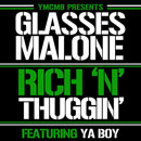 Glasses Malone ft. Ya Boy - Rich N Thuggin Artwork