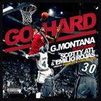 G. Montana ft. Scotty ATL & Emilio Rojas - Go Hard Artwork