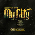 N.O.R.E & GoodBelt Gang ft. 2 Chainz, Cityboy Dee, Bun B, Mack Maine & Gunplay - My City Artwork
