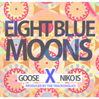 Goose ft. NIKO IS - Eight Blue Moons Artwork