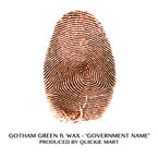 Gotham Green ft. Wax - Government Name Artwork