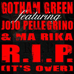 Gotham Green ft. JoJo Pellegrino & MaRika - RIP (It's Over) Artwork