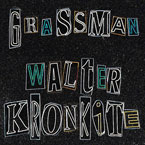 GRASSMAN ft. KiddCash &amp; J NICS - Walter Kronkite Artwork
