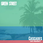 Green Street ft. Fresh Daily & Ken Ross - Cascades Artwork