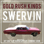 Gold Rush Kings - Swervin Artwork