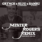 Grynch ft. Bambu &amp; Slug (of Atmosphere) - Mister Rogers (Remix) Artwork
