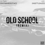 G-Two ft. LE$ - Old School (Remix) Artwork