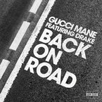 Gucci Mane & Drake - Back On Road Artwork