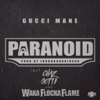 Gucci Mane - Paranoid ft. Waka Flocka Flame & Chaz Gotti Artwork