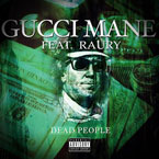 Gucci Mane ft. Raury - Dead People Artwork