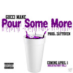 Gucci Mane - Pour Some More Artwork