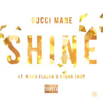 Gucci Mane ft. Waka Flocka & Young Thug - SHINE Artwork