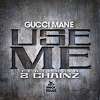 Gucci Mane ft. 2 Chainz - Use Me Artwork