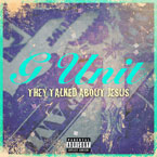 G-Unit - They Talked About Jesus Artwork