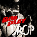 GunPlay - Drop Artwork