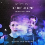 Halley Hiatt - To Die Alone ft. Denzil Porter Artwork