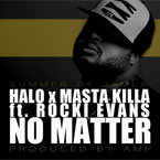 HaLo x Masta Killa ft. Rocki Evans (of CharlieRED) - No Matter Artwork