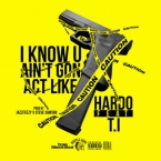 Hardo - I Know You Ain't Gon Act ft. T.I. Artwork