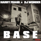Harry Fraud x DJ Wonder - BASE Artwork
