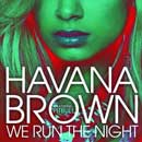 Havana Brown ft. Pitbull - We Run the Night Artwork
