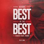 Havoc ft. Vado - Best of the Best (Remix) Artwork