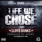 Havoc ft. Lloyd Banks - Life We Chose Artwork