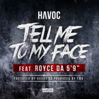 "Havoc ft. Royce Da 5'9"" - Tell Me to My Face Artwork"
