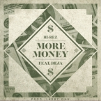 Hi-Rez - More Money ft. Deja Artwork