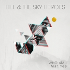 Hill & The Sky Heroes - Who Am I ft. Tree Artwork