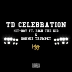 Hit-Boy - TD Celebration ft. Rich The Kid & Donnie Trumpet Artwork