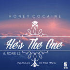 Honey Cocaine ft. Roxie LS - He&#8217;s The One Artwork