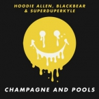 Hoodie Allen - Champagne And Pools ft. Blackbear & KYLE Artwork