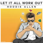 Hoodie Allen - Let It All Work Out Artwork