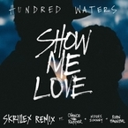 Hundred Waters - Show Me Love (Skrillex Remix) ft. Chance The Rapper, Mosoes Sumner & Robin Hannibal Artwork