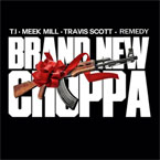 Hustle Gang ft. T.I., Travis Scott, Meek Mill, Dro & Remedy - Brand New Choppa Artwork