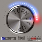 iAmCompton - Turn It Up ft. Rich Homie Quan & Eric Bellinger Artwork