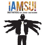 IAMSU! ft. 2 Chainz & Sage The Gemini - Only That Real Artwork