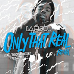 IAMSU! ft. French Montana & Yo Gotti - Only That Real (Remix) Artwork