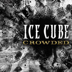 Ice Cube - Crowded Artwork