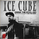 Ice Cube - Drink the Kool-Aid Artwork