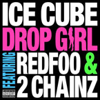 Ice Cube ft. 2 Chainz & RedFoo - Drop Girl Artwork