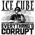 Ice Cube - Everythang's Corrupt Artwork