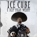Ice Cube - I Rep That West Artwork