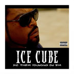 Ice Cube - Sic Them Youngins on Em Artwork