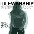 Idle Warship ft. Jean Grae &amp; Jay Knocka - System Addict Artwork
