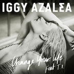 Iggy Azalea ft. T.I. - Change Your Life Artwork