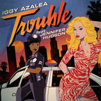 Iggy Azalea ft. Jennifer Hudson - Trouble Artwork