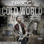 I-Rocc ft. Nipsey Hussle, Smigg Dirtee & Nilaja - Cold World Artwork