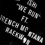 iSHi - We Run ft. French Montana & Raekwon Artwork