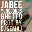Jabee ft. Yung Jones - GHETTO Artwork